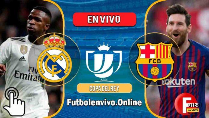 Real Madrid vs Barcelona en VIVO Copa de Rey