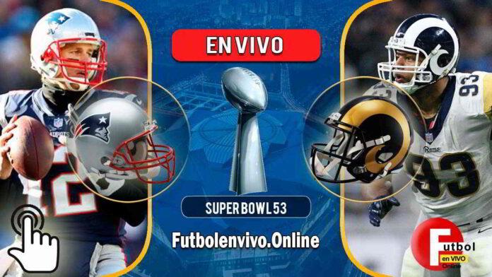 Super Bowl 2019 en VIVO Patriots vs Rams