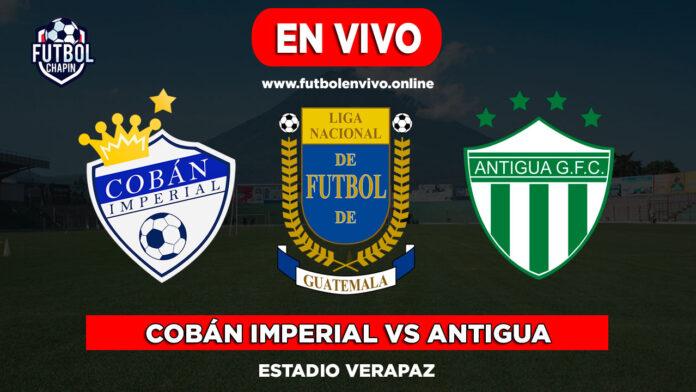 Cobán-Imperial-vs-Antigua-en-vivo-online